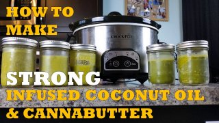 HOW TO MAKE STRONG INFUSED COCONUT OIL & CANNABUTTER