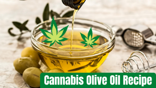 How To Make Cannabis-Infused Olive Oil