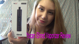 Yocan iShred Vape Review!