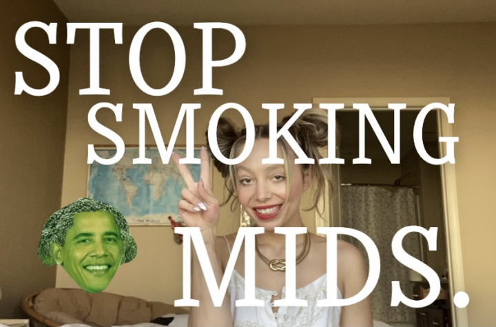 You have to stop smoking mids.