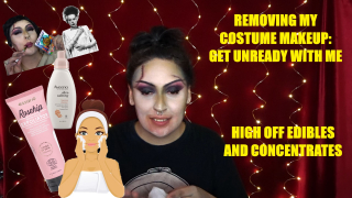 REMOVING MY COSTUME MAKEUP   GET UNREADY WITH ME   HIGH OFF EDIBLES AND CONCENTRATES