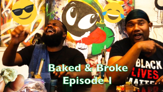 Baked & Broke. Episode #1