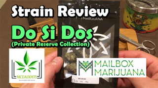 Do-Si-Dos (Private Reserve Collection) From Mailbox Marijuana - Strain Review