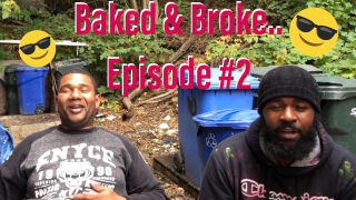 Baked & Broke. Episode #2