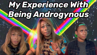 My Experience With Being Androgynous