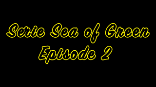 Serie Sea Of Green : Episode 2 Fin de croissance