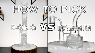 How to Choose Between a Bong and a Dab Rig