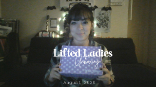 Lifted Ladies Unboxing    August 2020