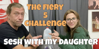 Sesh With My Daughter/The Fiery 5 Challenge