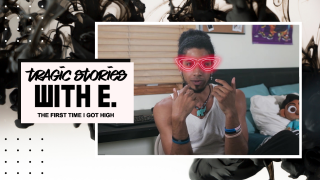 Tragic Stories with E: The First Time I Got High