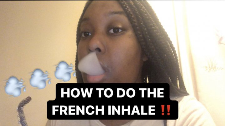 HOW TO DO THE FRENCH INHALE!    PuffPuffGyal