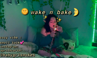 WAKE & BAKE W/ A FAIRY <3