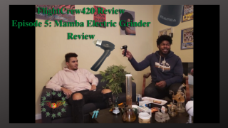 FlightCrew420 Review Episode 5: Mamba Electric Grinder Review