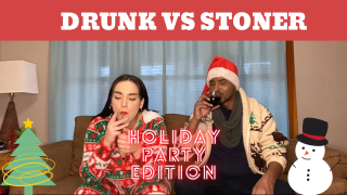 DRUNK vs STONER| HOLIDAY PARTY EDITION
