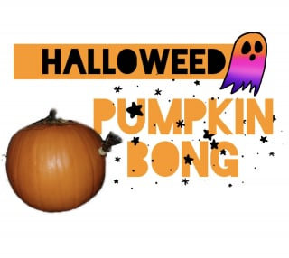 HALLOWEED HOW TO MAKE A PUMPKIN BONG