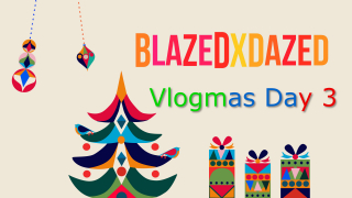 Vlogmas Day 3, Best time of the year!