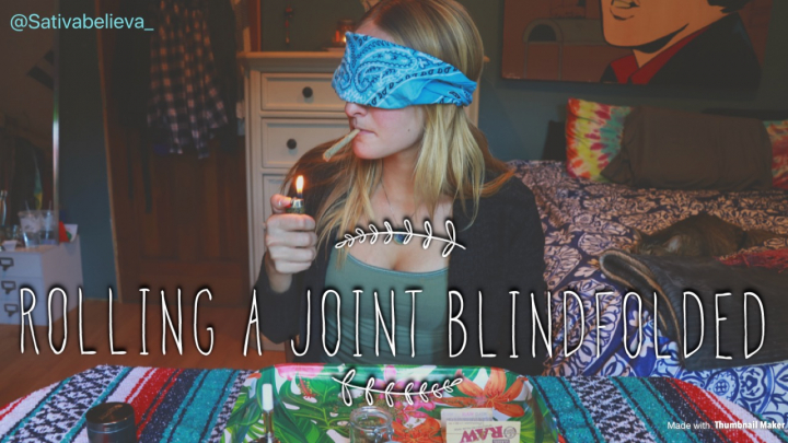 Rolling a joint blindfolded
