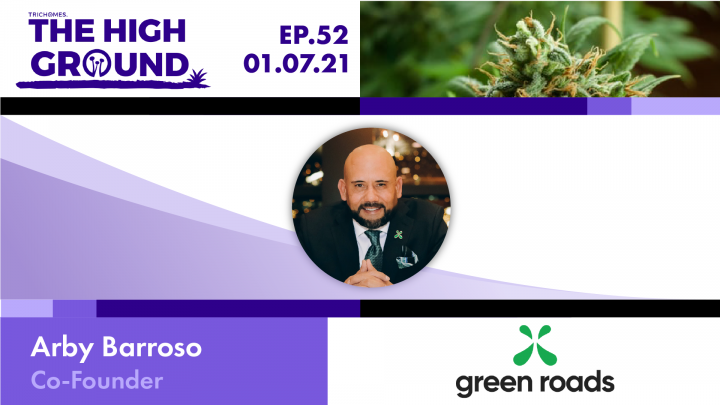 Green Roads - A Pharmacist-Founded CBD Company | The High Ground with Arby Barroso