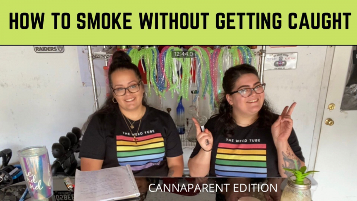 How to Smoke without getting Caught: Cannaparent Edition