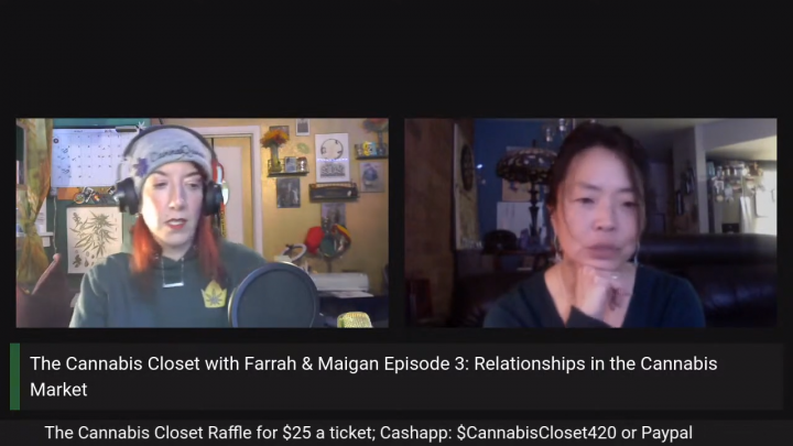 The Cannabis Closet Potcast with Farrah & Maigain: Episode 3 Relationships in Cannabis